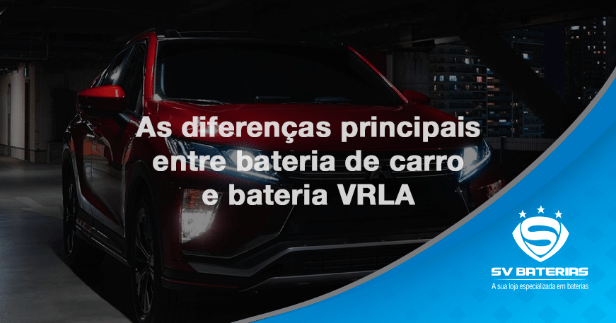 baterias em são vicente e praia grande as-diferenas-principais-entre-bateria-de-carro-e-bateria-vrla