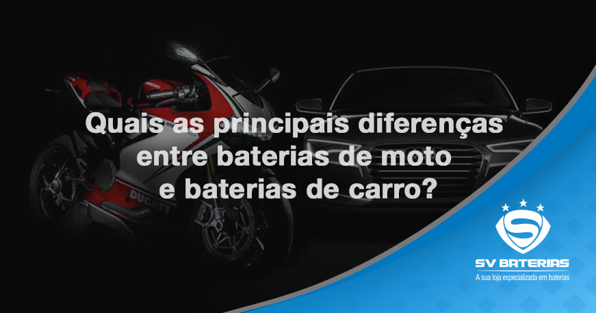 baterias em são vicente e praia grande-quais-as-principais-diferenas-entra-baterias-de-moto-e-carro