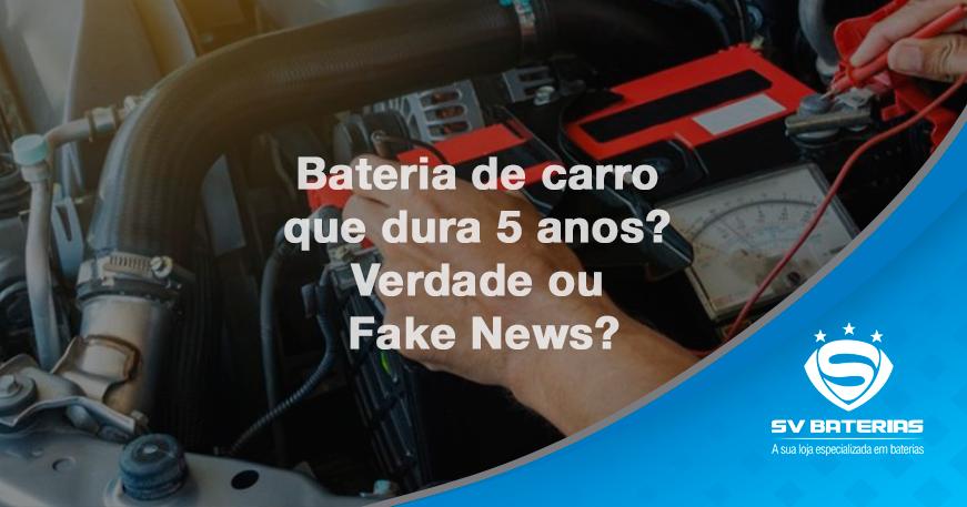 baterias em são vicente e praia grande - bateria-de-carro-que dura 5 anos é verdade ou fake